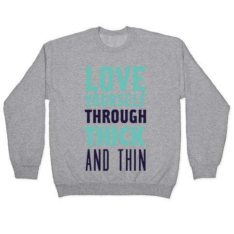 Love Yourself Through Thick And Thin Pullover