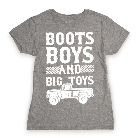 Boots, Boys And Big Toys Womens T-Shirt