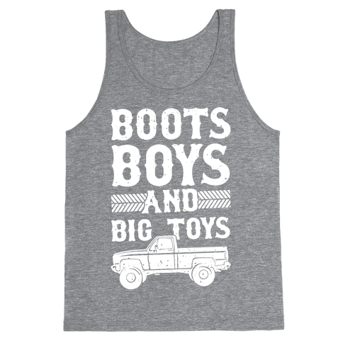 Boots, Boys And Big Toys Tank Top