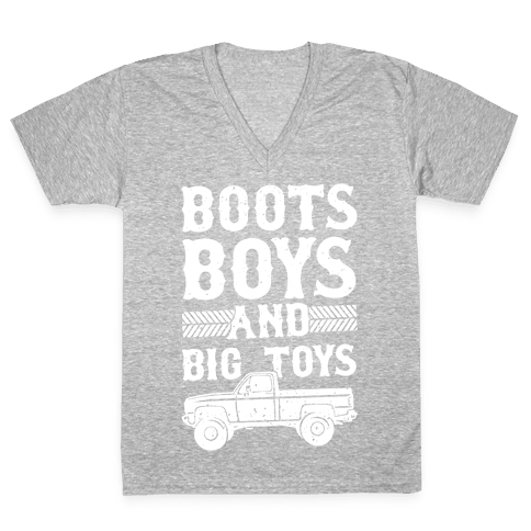 Boots, Boys And Big Toys V-Neck Tee Shirt