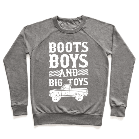 Boots, Boys And Big Toys Pullover