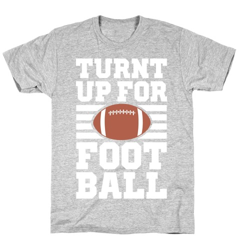 Turnt Up For Football T-Shirt
