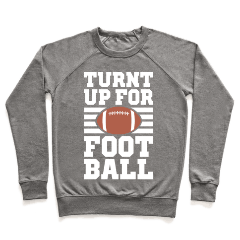 Turnt Up For Football Pullover