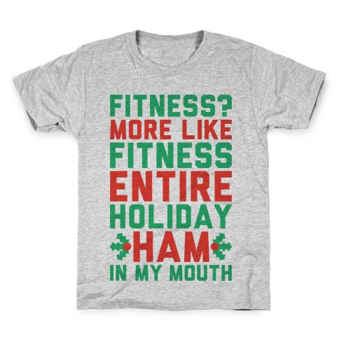 Fitness Entire Holiday Ham In My Mouth Kids T-Shirt
