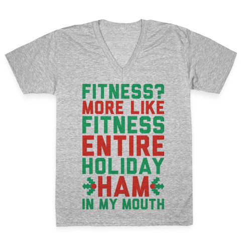 Fitness Entire Holiday Ham In My Mouth V-Neck Tee Shirt