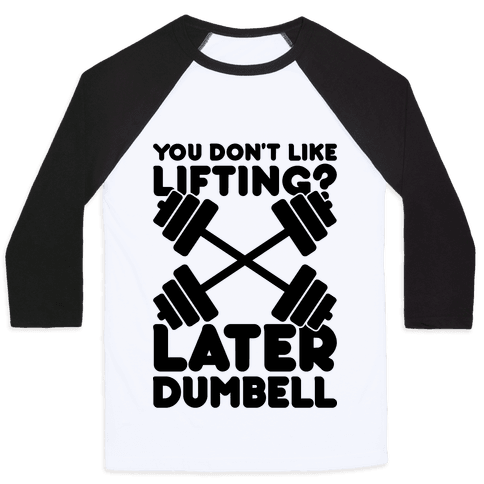 Later Dumbell Baseball Tee
