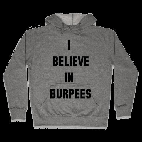 I Believe in Burpees Hooded Sweatshirt