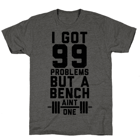 99 problems but a bench ain t 1 tank tshirt activate