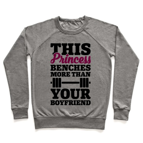 This Princess Benches More Than Your Boyfriend Pullover