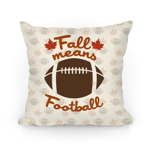 Fall Means Football Pillow