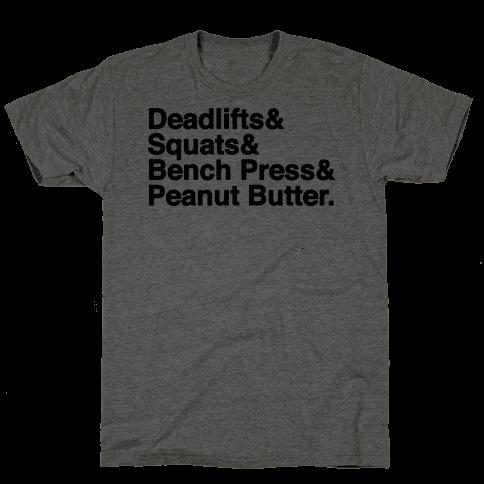 Deadlifts, Squats, Bench Press, Peanut Butter Workout