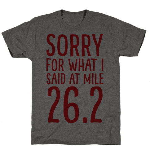 Sorry For What I Said At Mile 26.2