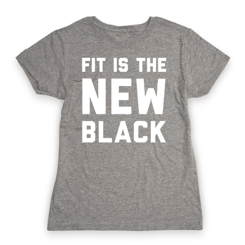 Fit Is The New Black Womens T-Shirt