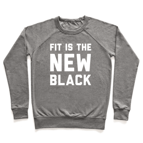 Fit Is The New Black Pullover
