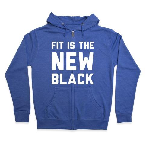 Fit Is The New Black Zip Hoodie