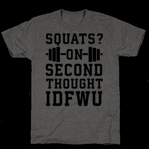 Squats? On Second Thought IDFWU