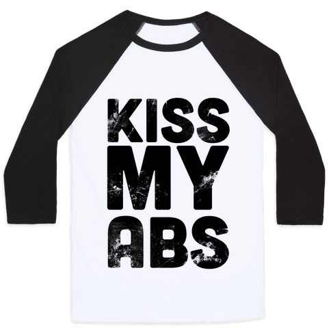 Kiss My Abs Baseball Tee
