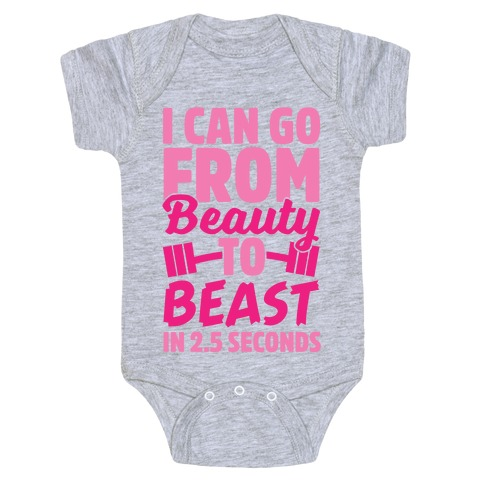 I Can Go From Beauty To Beast in 2.5 Seconds Baby Onesy