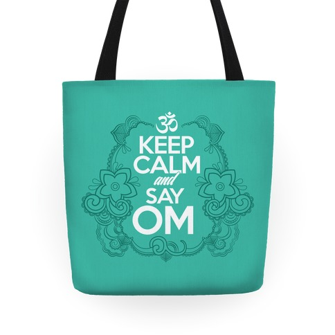 Keep Calm And Say OM Tote