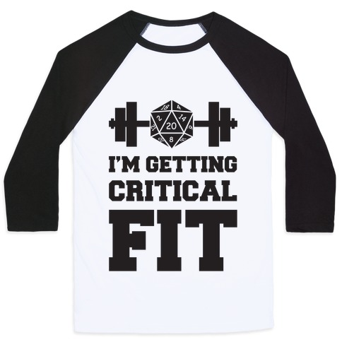 I'm Getting Critical Fit Baseball Tee