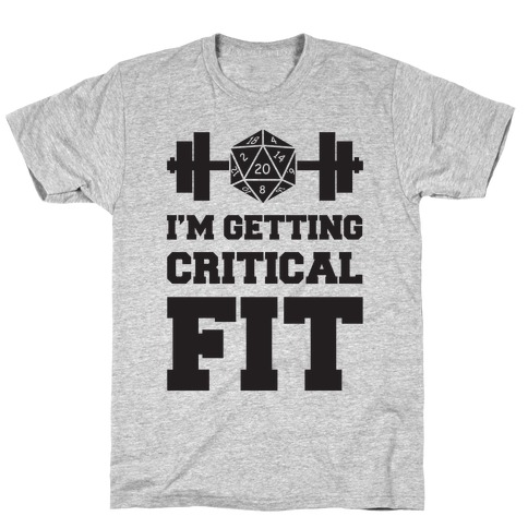 I'm Getting Critical Fit T-Shirt