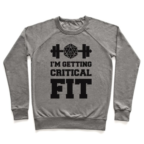 I'm Getting Critical Fit Pullover