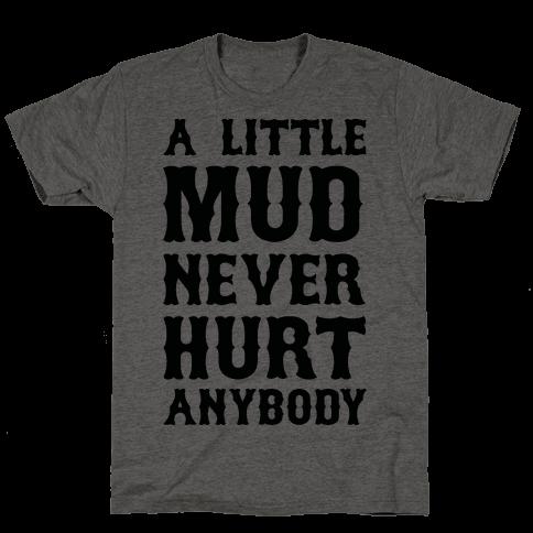 A Little Mud Never Hurt Anybody
