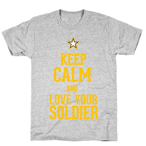 Love Your Soldier T-Shirt