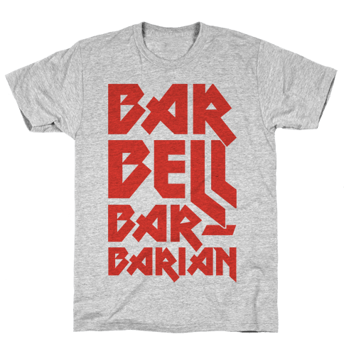 Barbell Barbarian Mens T-Shirt