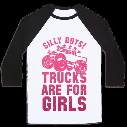 Trucks Are For Girls Baseball Tee