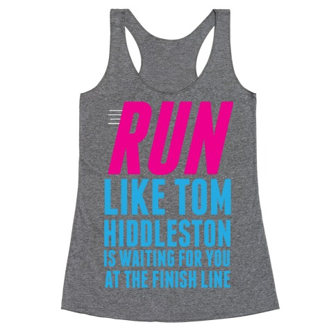 Run Like Tom Hiddleston Is Waiting Racerback Tank Top