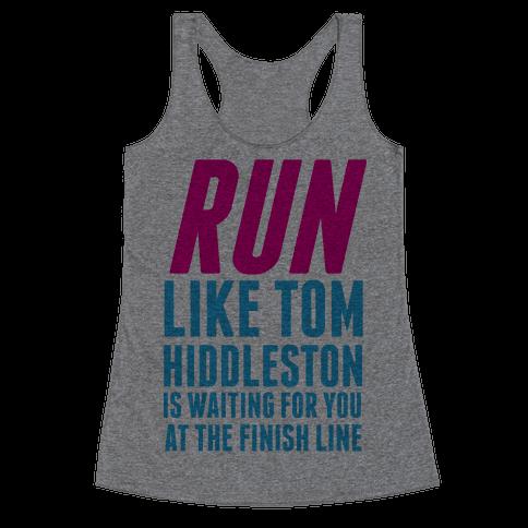 Run Like Tom Hiddleston Is Waiting Racerback Tank Top