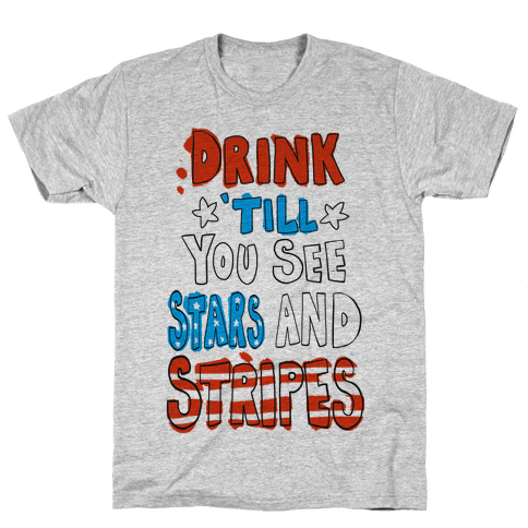 Drink Till You See Stars and Stripes Mens T-Shirt