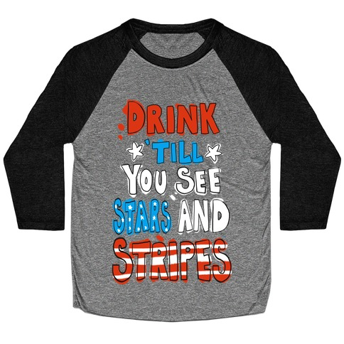 Drink Till You See Stars and Stripes Baseball Tee