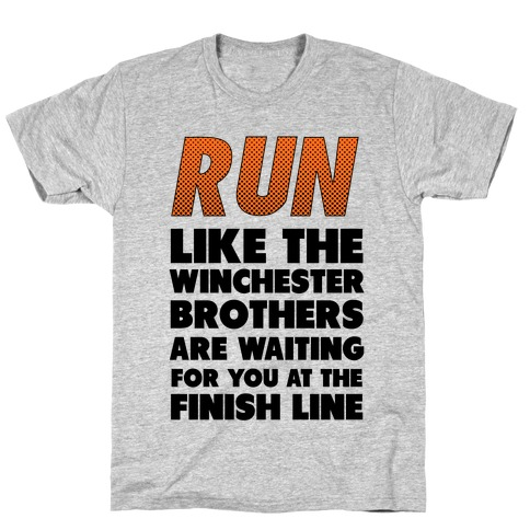 Run Like the Winchester Brothers are Waiting T-Shirt