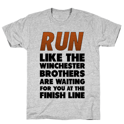 Run Like the Winchester Brothers are Waiting Mens T-Shirt