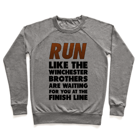 Run Like the Winchester Brothers are Waiting Pullover