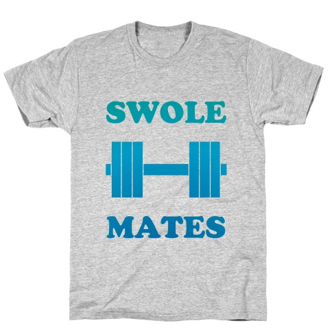 Swole Mates (his) Mens T-Shirt
