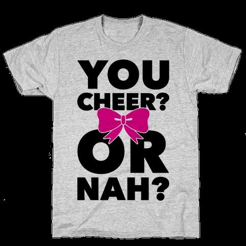 You Cheer? Or Nah? Mens T-Shirt