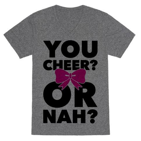 You Cheer? Or Nah? V-Neck Tee Shirt
