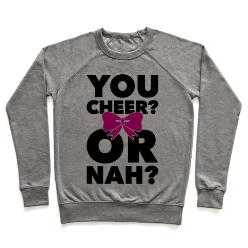 You Cheer? Or Nah? Pullover