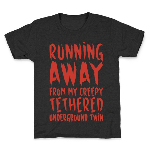 Running Away From My Creepy Tethered Underground Twin White Print Kids T-Shirt