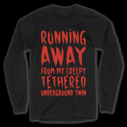 Running Away From My Creepy Tethered Underground Twin White Print Long Sleeve T-Shirt