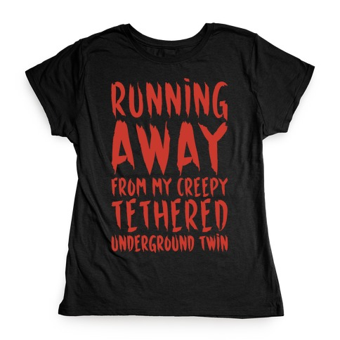 Running Away From My Creepy Tethered Underground Twin White Print Womens T-Shirt