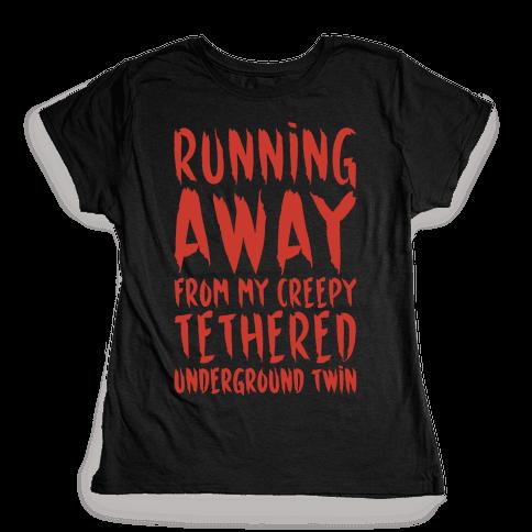 Running Away From My Creepy Tethered Underground Twin White Print Womens T-Shirt