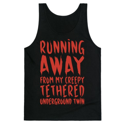 Running Away From My Creepy Tethered Underground Twin White Print Tank Top