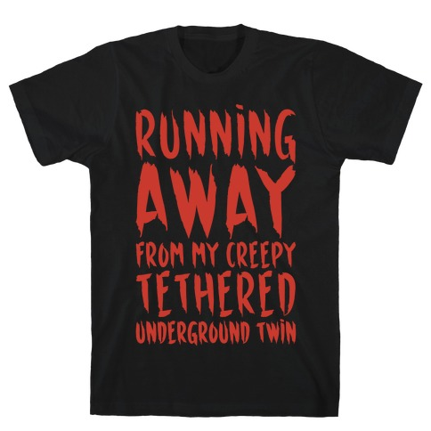 Running Away From My Creepy Tethered Underground Twin White Print T-Shirt