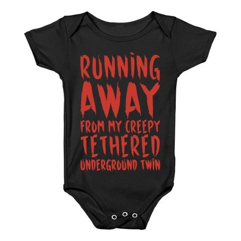 Running Away From My Creepy Tethered Underground Twin White Print Baby Onesy