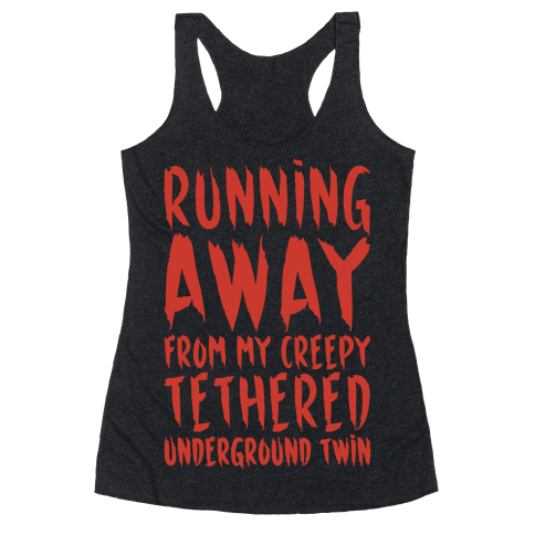 Running Away From My Creepy Tethered Underground Twin White Print Racerback Tank Top