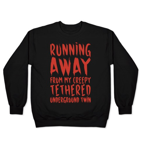 Running Away From My Creepy Tethered Underground Twin White Print Pullover